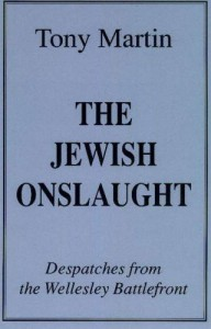 The Jewish Onslaught: Despatches from the Wellesley Battlefront - Tony Martin