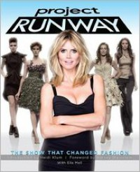 Project Runway: The Show That Changed Fashion - Eila Mell