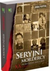Seryjni mordercy XX wieku - Anna Poppek