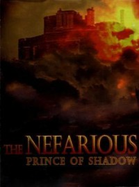 The Nefarious: Prince of Shadow - Keith Weaver