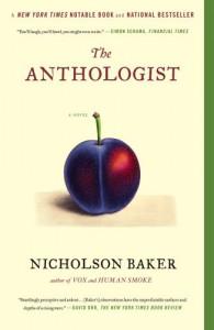 The Anthologist: A Novel - Nicholson Baker