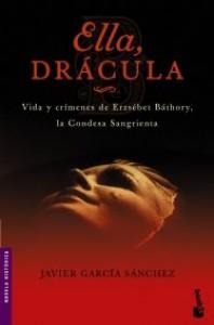 Ella, Drácula (Novela histórica) - Javier García Sánchez