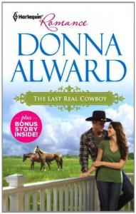 The Last Real Cowboy: The Last Real CowboyThe Rancher's Runaway Princess - Donna Alward