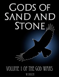 Gods of Sand and Stone - Walter Shuler