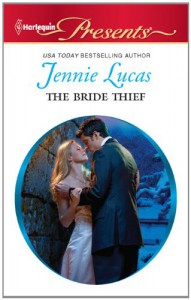 The Bride Thief (Harlequin Presents) - Jennie Lucas
