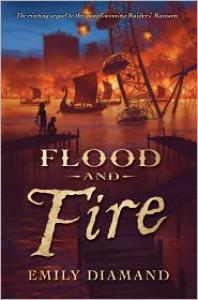 Flood And Fire (Raider's Ransom Series #2) - Emily Diamand
