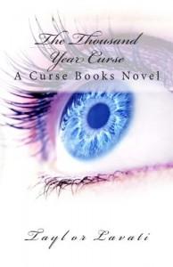 The Thousand Year Curse: 1 (The Curse Books) - Taylor Lavati