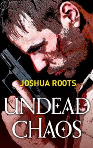 Undead Chaos - Joshua Roots