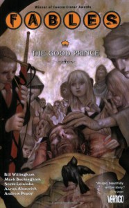 Fables, Vol. 10: The Good Prince - Bill Willingham, Mark Buckingham, Steve Leialoha, Aaron Alexovich, Andrew Pepoy