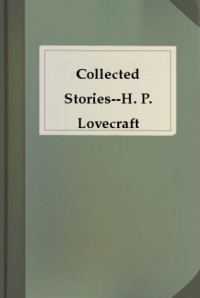 The Collected Stories of H. P. Lovecraft - H.P. Lovecraft