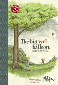 The Big Wet Balloon: Toon Books Level 2 - Liniers