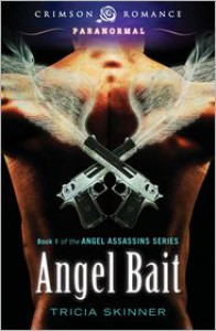 Angel Bait: Book 1 of the Angel Assassins Series - Tricia Skinner