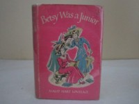 Betsy Was a Junior: A Betsy-Tacy High School Story  - Maud Hart Lovelace, Vera Neville