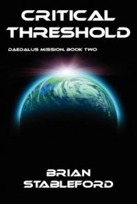 Critical Threshold: Daedalus Mission, Book Two - Brian M. Stableford