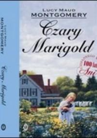 Czary Marigold - L.M. Montgomery