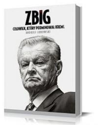 Zbig. Człowiek, który podminował Kreml - Andrzej Lubowski