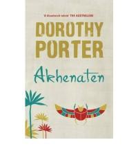 Akhenaten - Dorothy Porter
