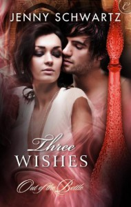 Three Wishes (Out of the Bottle Trilogy) - Jenny Schwartz