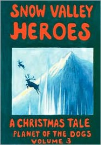 Snow Valley Heroes a Christmas Tale - Robert  McCarty