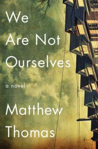 We Are Not Ourselves: A Novel - Matthew   Thomas