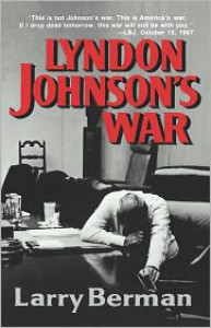 Lyndon Johnson's War: The Road to Stalemate in Vietnam - Larry Berman