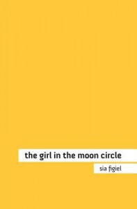 The Girl in the Moon Circle - Sia Figiel