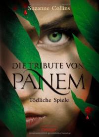 Die Tribute von Panem: Tödliche Spiele  - Sylke Hachmeister, Peter Klöss, Hauptmann Hauptmann  Kompanie, Suzanne  Collins