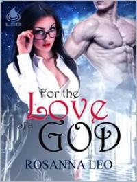 For the Love of a God - Rosanna Leo