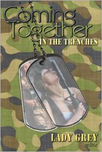 Coming Together: In the Trenches - Lady Grey, Di Topaz, Skilja Peregrinarius