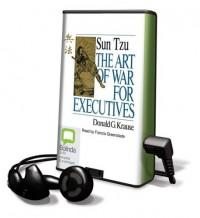 Sun Tzu: The Art of War for Executives - Donald G. Krause, Francis Greenslade