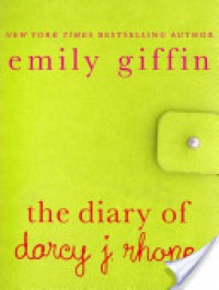 The Diary of Darcy J. Rhone (Darcy & Rachel, # 0.5) - Emily Giffin