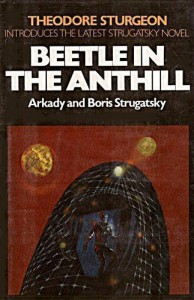 Beetle in the Anthill - Arkady Strugatsky, Boris Strugatsky