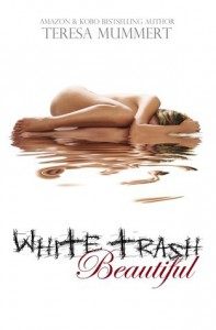 White Trash Beautiful  - Teresa Mummert, Grace Grant