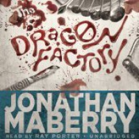 The Dragon Factory  - Ray Porter, Jonathan Maberry