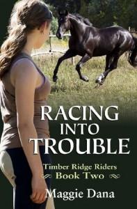 Racing into Trouble: Timber Ridge Riders: 2 - Maggie Dana