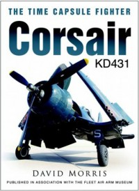Corsair KD431: Time Capsule Fighter - David Morris
