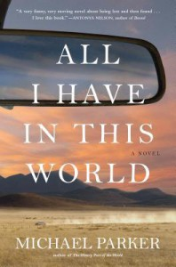 All I Have In This World - Michael Parker