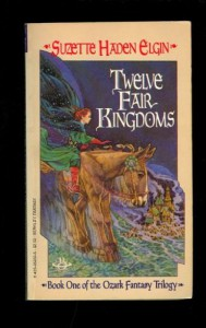 Twelve Fair Kingdoms - Suzette Haden Elgin