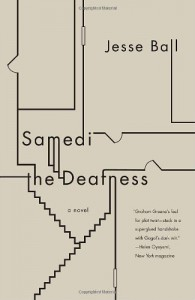 Samedi the Deafness (Vintage Contemporaries) - Jesse Ball