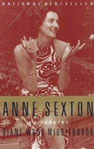 Anne Sexton: A Biography - Diane Wood Middlebrook