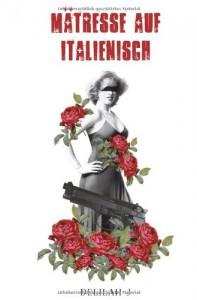 Mätresse auf Italienisch: Ein modernes Märchen - Delilah J