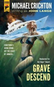 Grave Descend - John Lange, Michael Crichton