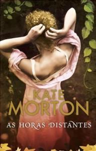 As Horas Distantes - Kate Morton, Cristina Correia