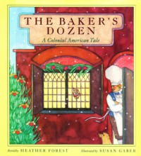 The Baker's Dozen: A Colonial American Tale - Heather Forest, Susan Gaber