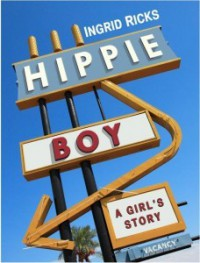 Hippie Boy: A Girl's Story - Ingrid Ricks