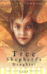 Tree Shepherd's Daughter (Faire Folk, Book 1) - Gillian Summers