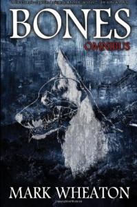 Bones Omnibus - Mark Wheaton