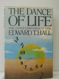 Dance of Life: The Other Dimension of Time - Edward Twitchell Hall