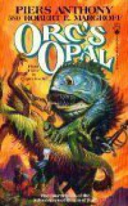 Orc's Opal - Piers Anthony, Robert E. Margroff