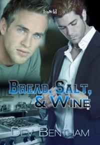 Bread, Salt & Wine - Dev Bentham
